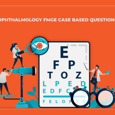 Ophthalmology FMGE Case Based Questions