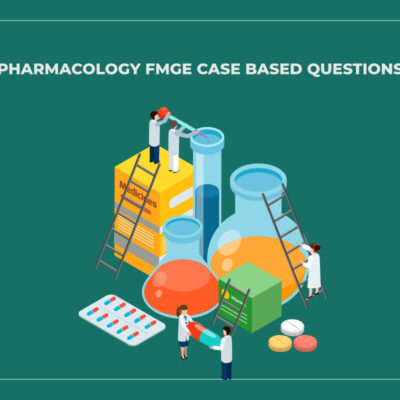 Pharmacology FMGE Case Based Questions