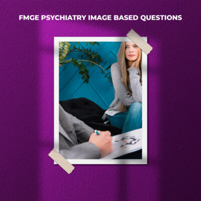 FMGE Psychiatry Image Based Questions