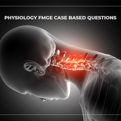 Physiology FMGE Case Based Questions