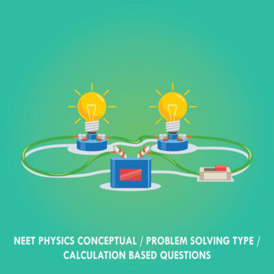 NEET Physics Conceptual | Problem Solving Type | Calculation Based Questions