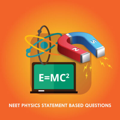 NEET Physics Statement Based Questions
